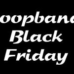 Loopband Black Friday deals 2021